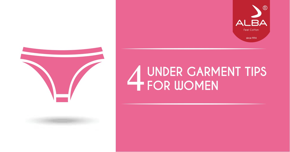 4 Undergarment Tips For Women.
