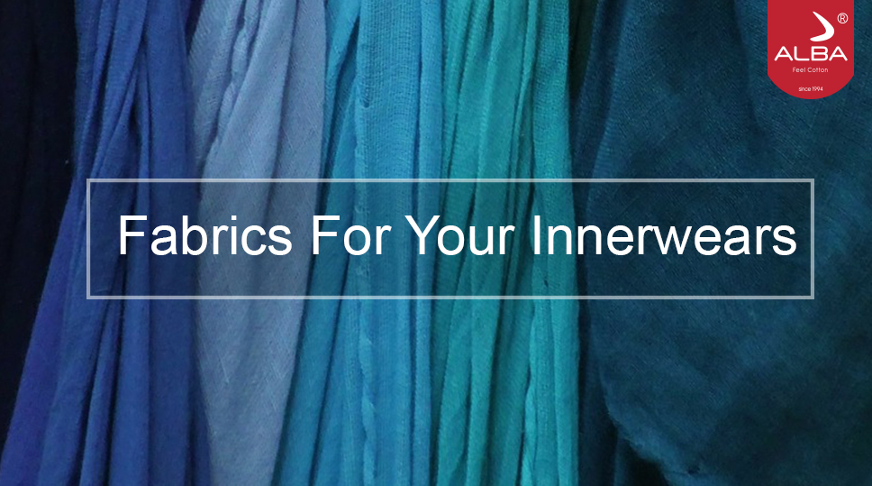What's the best fabric for your Innerwears?